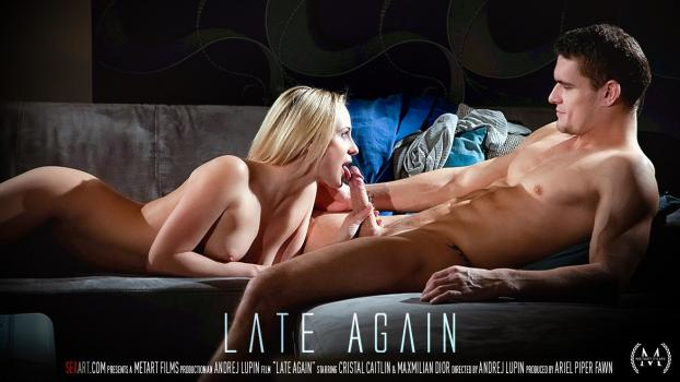 Metartvip.com- Late Again