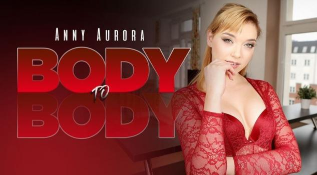 Vrporn.com- Body To Body-Sexy Teen Anny Aurora Intimate Sex VR